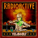 Yelawolf - Radioactive Artwork