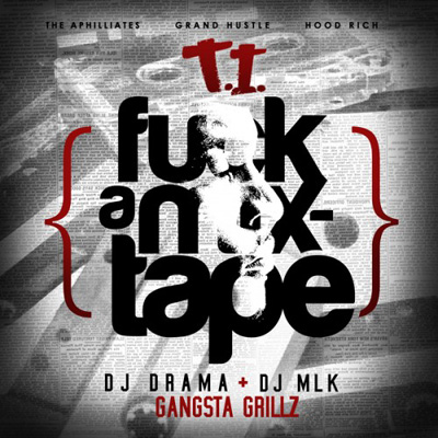 T.I. - F**k a Mixtape Cover