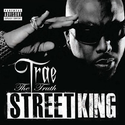 Trae tha Truth - Street King Cover
