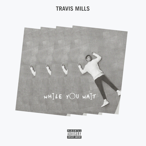 04086-travis-mills-while-you-wait-ep