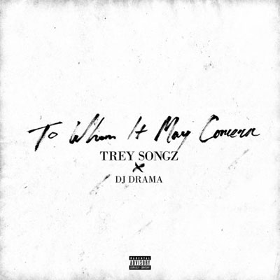 Trey Songz - To Whom It May Concern (Hosted by DJ Drama) Album Cover