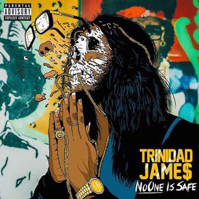 Trinidad James - No One Is SaFe Album Cover