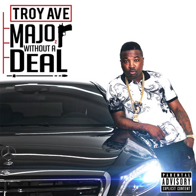 Troy Ave - Major Without A Deal Album Cover