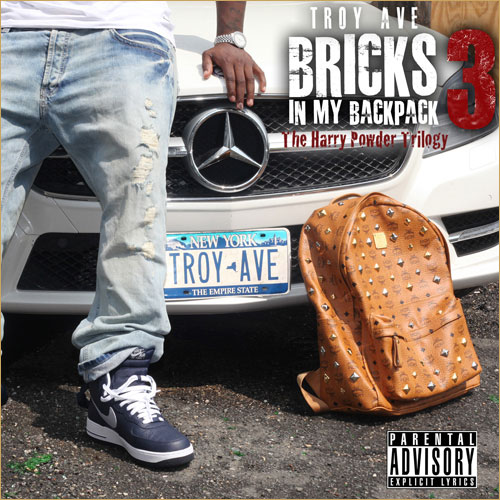 Troy Ave - Bricks In My Backpack 3: The Harry Powder Trilogy Cover