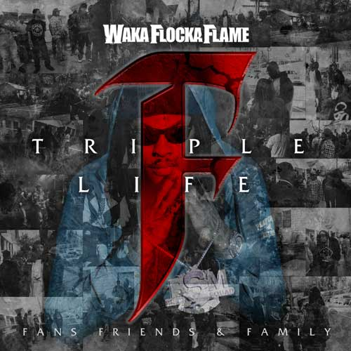 Waka Flocka - Triple F Life: Fans, Friendly & Family Cover