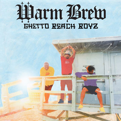 Warm Brew - Ghetto Beach Boyz Album Cover