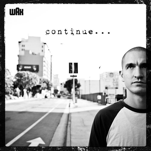 Wax - Continue… Cover