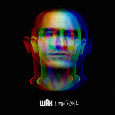 Wax - Livin' Foul Album Cover