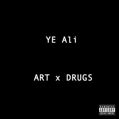 Ye Ali - Art x Drugs Cover