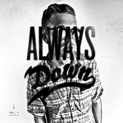 Zak Downtown - Always Down Vol. 1 Album Cover