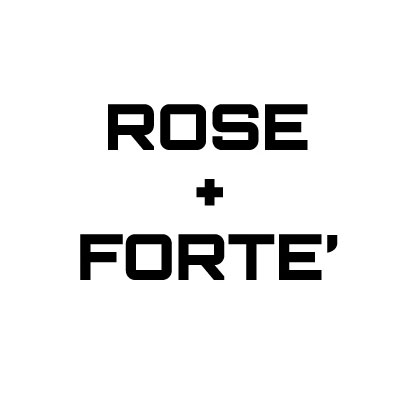Rose + Forte'