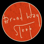 Broad Way Sleep