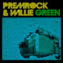 PremRock & Willie Green Pic
