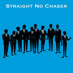 Straight No Chaser Pic