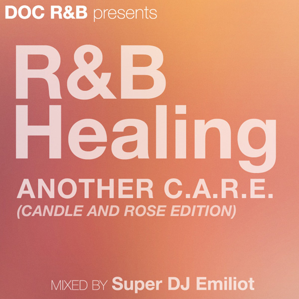 DJ Emiliot Releases R&B Healing - Another C.A.R.E Mixtape