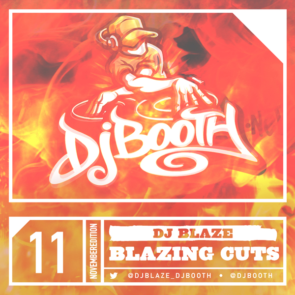 Blazing Cuts November 2014 Mixtape Freestyle Set [Video]