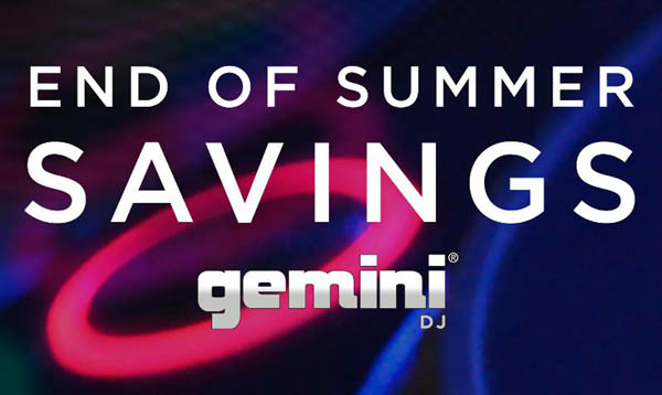 Gemini DJ End of Summer Savings