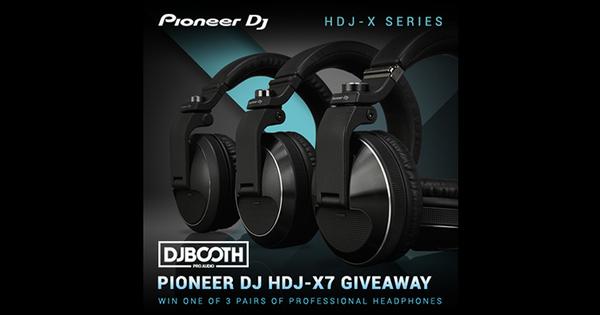 DJBooth x Pioneer DJ HDJ-X7 Headphone Giveaway Pic