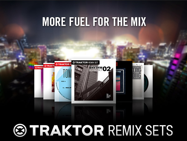 Traktor&#8217;s New Remix Sets