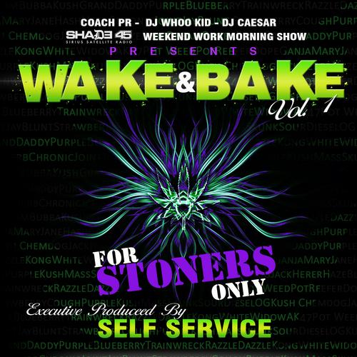 DJ Caesar, DJ Whoo Kid & Coach PR - WAKE & BAKE MIXTAPE