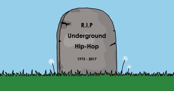 2017-11-27-underground-hip-hop-is-dead