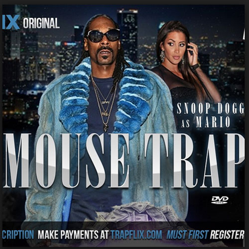 2015-09-03-trapflix-snoop-dogg-mouse-trap-movie