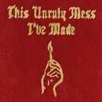 2016-01-15-macklemore-this-unruly-mess-i-made-album-title-release