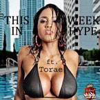 This Week in Hype Podcast: The Torae Edition