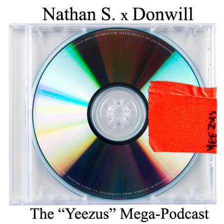 "The Kanye West ""Yeezus"" Review Mega-Podcast"