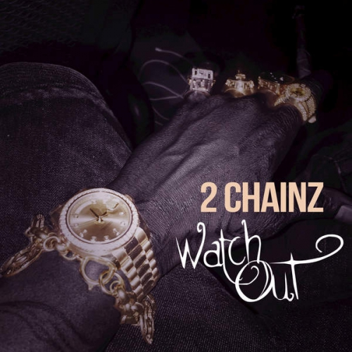 07225-2-chainz-watch-out