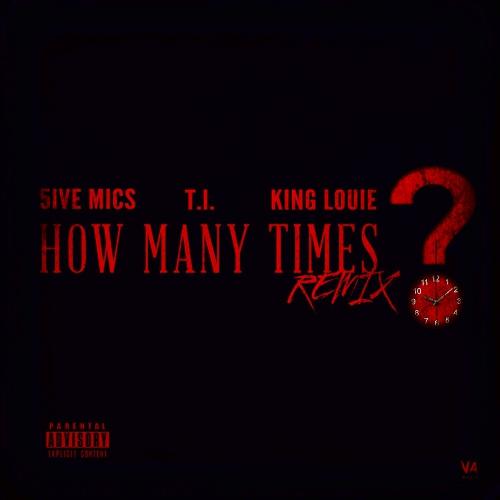 01126-5ive-mics-how-many-times-remix-ti-king-louie