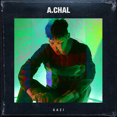 A.CHAL - GAZI Artwork