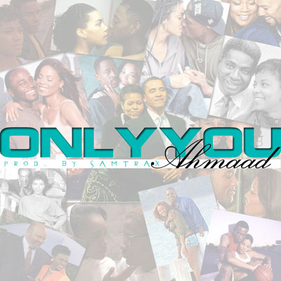 ahmaad-only-you