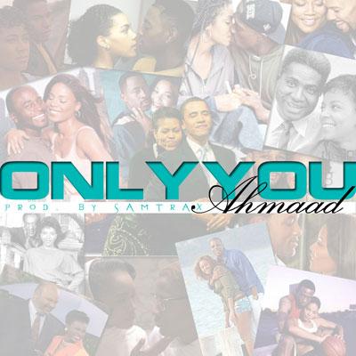 ahmaad-only-you