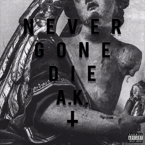 01207-ak-never-gone-die
