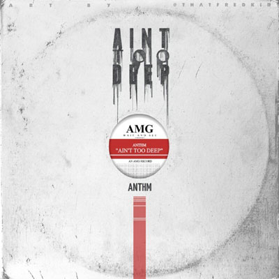 anthm-aint-too-deep