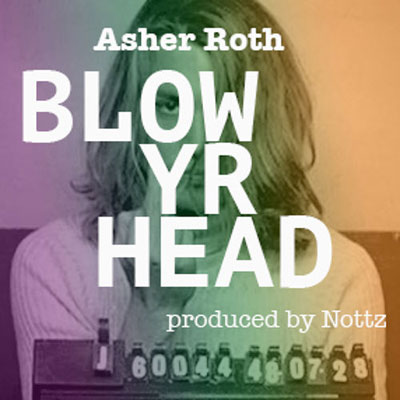 2015-02-19-asher-roth-blow-yr-head