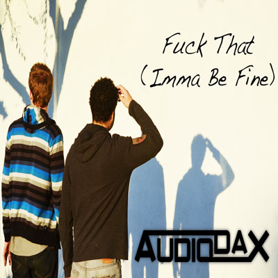 audiodax-imma-be-fine