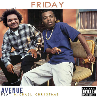 Avenue ft. Michael Christmas - Friday Artwork