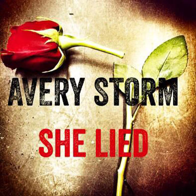 Avery Storm - She Lied Artwork