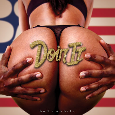 Bad Rabbits - Doin' It Artwork