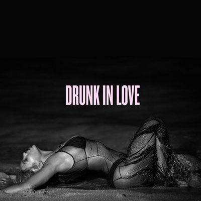 Drunk in Love Cover
