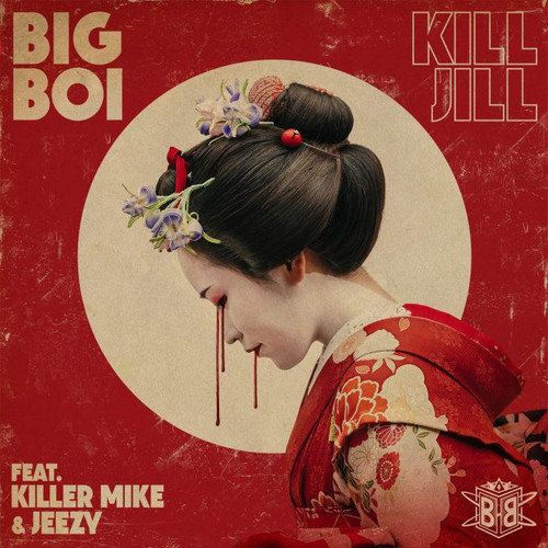 04207-big-boi-kill-jill-killer-mike-jeezy