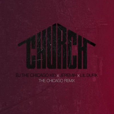 12245-bj-the-chicago-kid-church-remix-jeremih-lil-durk