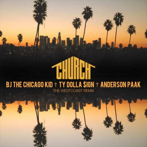 01296-bj-the-chicago-kid-church-westcoast-remix-ty-dolla-sign-anderson-paak
