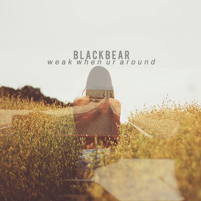 blackbear-weak-when-ur-around