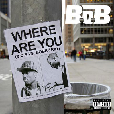 Where Are You (B.o.B vs. Bobby Ray) Promo Photo