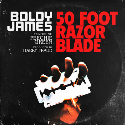 Boldy James ft. Peechie Green - 50 Foot Razor Blade Artwork