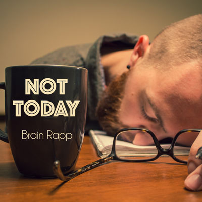Brain Rapp - Not Today Artwork
