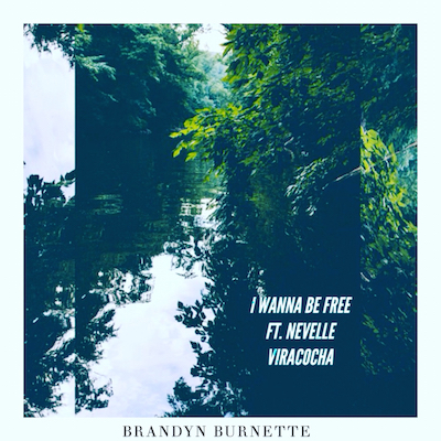 10295-brandyn-burnette-i-wanna-be-free-nevelle-viracocha